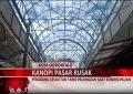 Warta 67 – (Video) Kanopi Pasar Rusak, Pedagang Kesulitan Saat Kondisi Hujan